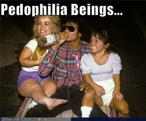 Pedophilia Beings...