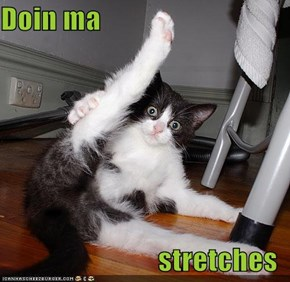 Doin ma  stretches