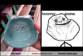 this bowl Totally Looks Like Forever alone guy