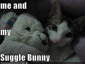 me and my Suggle Bunny