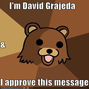 I'm David Grajeda & I approve this message