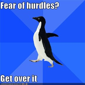 Fear of hurdles?  Get over it