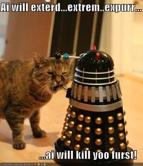 Ai will exterd...extrem..expurr...  ...ai will kill yoo furst!