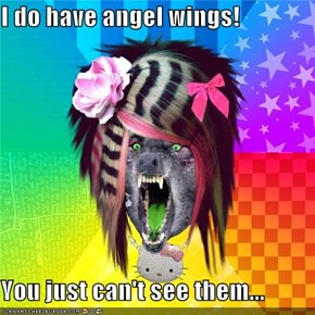 I do have angel wings!   You just can't see them...