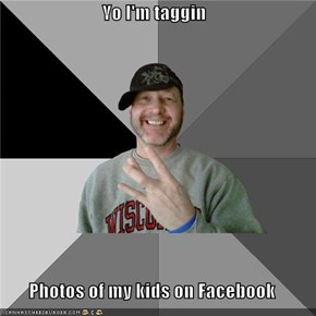 Yo I'm taggin  Photos of my kids on Facebook