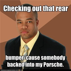 Successful Black Guy: He likes big rear bumpers and he cannot lie