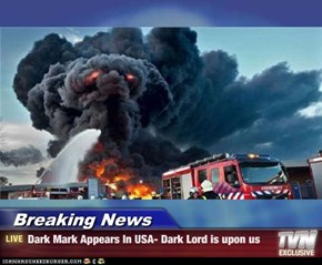 Breaking News - Dark Mark Appears In USA- Dark Lord is upon us