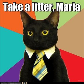 Take a litter, Maria