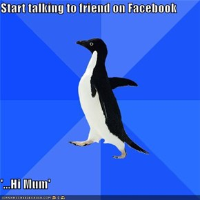 Start talking to friend on Facebook  '...Hi Mum'