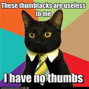 These thumbtacks are useless to me