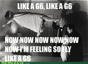 Exorcist: Like a G6