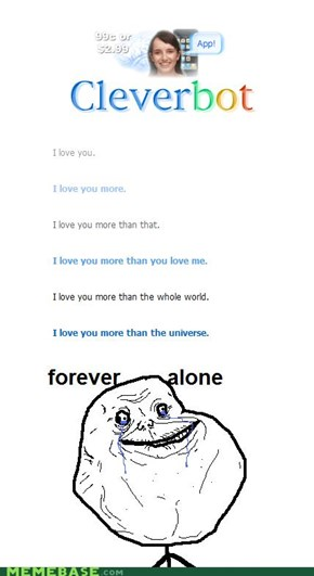 Cleverbot-Forever Alone