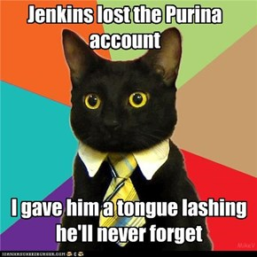 Jenkins lost the Purina account