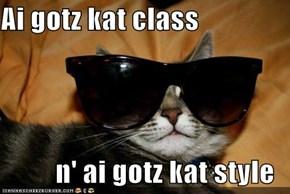 Ai gotz kat class  n' ai gotz kat style