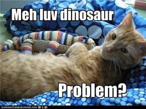 Meh luv dinosaur