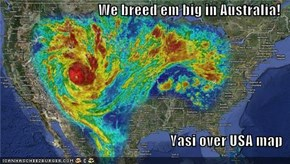 We breed em big in Australia!  Yasi over USA map