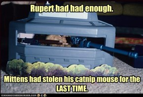 Rupert had had enough.