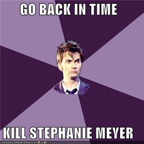 GO BACK IN TIME  KILL STEPHANIE MEYER