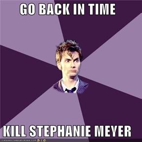 GO BACK IN TIME  KILL STEPHANIE MEYER
