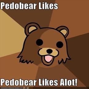Pedobear Likes  Pedobear Likes Alot!
