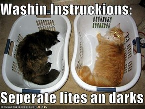 Washin Instruckions:  Seperate lites an darks