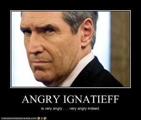 ANGRY IGNATIEFF