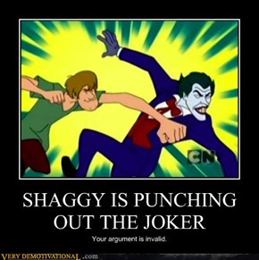 SHAGGY IS PUNCHING OUT THE JOKER