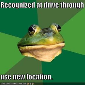 Recognized at drive through  use new location.
