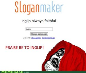 PRAISE BE TO INGLIP!