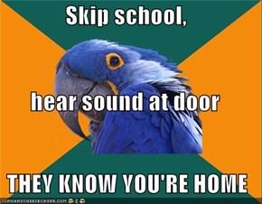 Paranoid Parrot: Truant