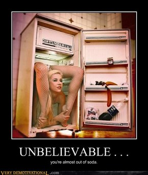 UNBELIEVABLE . . .