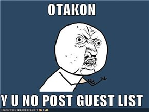 OTAKON  Y U NO POST GUEST LIST