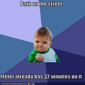 Park on the street  Meter already has 32 minutes on it