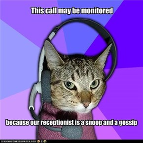 This call may be monitored