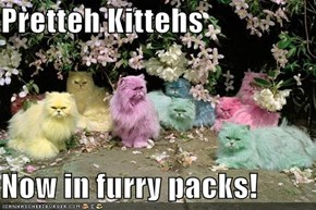 Pretteh Kittehs  Now in furry packs!