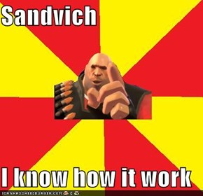Sandvich  I know how it work