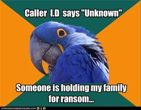 "Caller  I.D  says ""Unknown"""