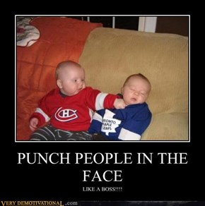 PUNCH PEOPLE IN THE FACE