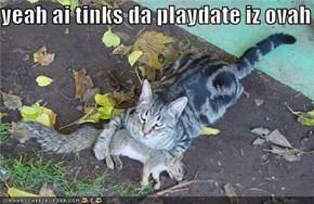 yeah ai tinks da playdate iz ovah