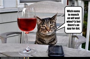 Wich noms to munch on wif wed wine? Iz bet there's an app for dat.