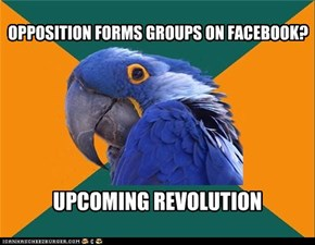 OPPOSITION FORMS GROUPS ON FACEBOOK?