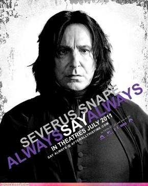 Severus Snape: Always Say Always