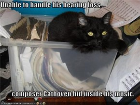 Unable to handle his hearing loss,  composer Cathoven hid inside his music.