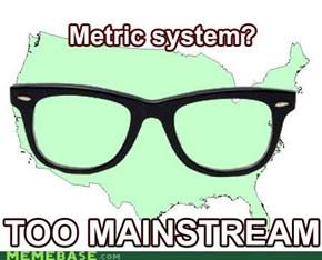 Metric System?