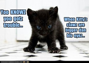Yoo  KNOWZ  yoo  gotz  trouble...