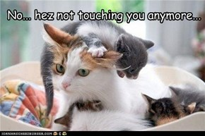 Not touching you...