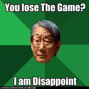 YOU LOSE GAME?!