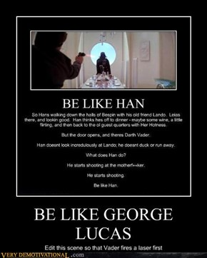 BE LIKE GEORGE LUCAS