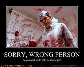 SORRY, WRONG PERSON