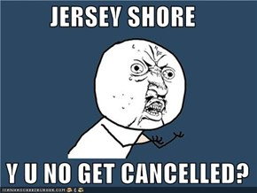 Y U No Guy: Jersey Shore
